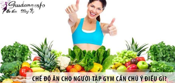 Chế độ ăn cho người tập gym cần chú ý điều gì?