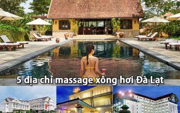 Top 5 địa chỉ massage xông hơi Đà Lạt nên đến