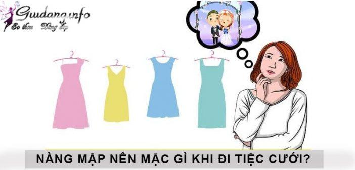 Những cô nàng mũm mĩm nên mặc gì khi đi tiệc cưới