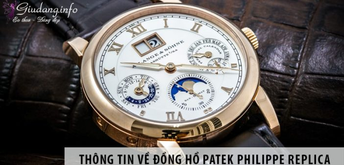 Điểm qua các thông tin liên quan đến đồng hồ Patek Philippe Replica