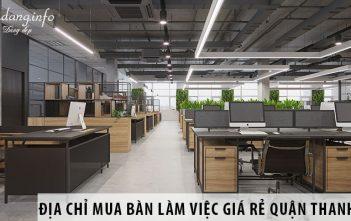 Địa chỉ mua bàn làm việc giá rẻ quận Thanh Xuân, Hà Nội