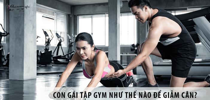 Con gái tập gym như thế nào để giảm cân hiệu quả?